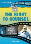 The Right to Counsel (Enslow Publishers, 2009)